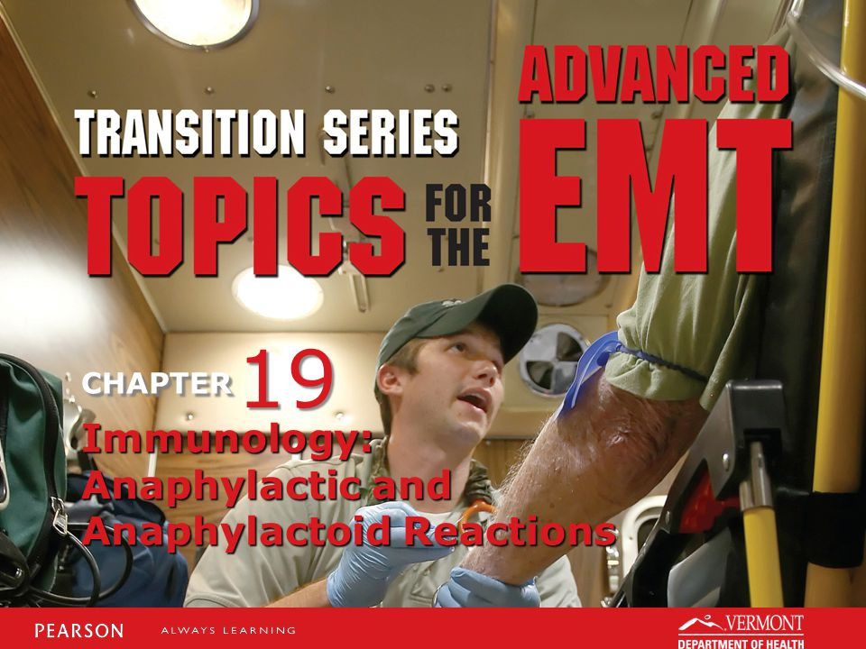 TRANSITION SERIES Topics for the Advanced EMT CHAPTER Immunology: Anaphylactic and Anaphylactoid Reactions 19