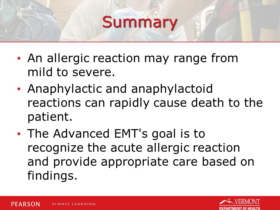 Summary An allergic reaction may range from mild to severe. Anaphylactic and anaphylactoid reactions can rapidly cause death to the patient. The Advan