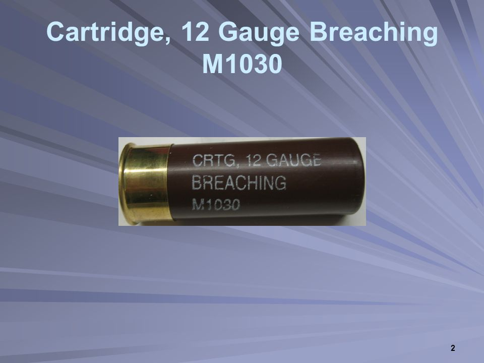 2 Cartridge, 12 Gauge Breaching M1030