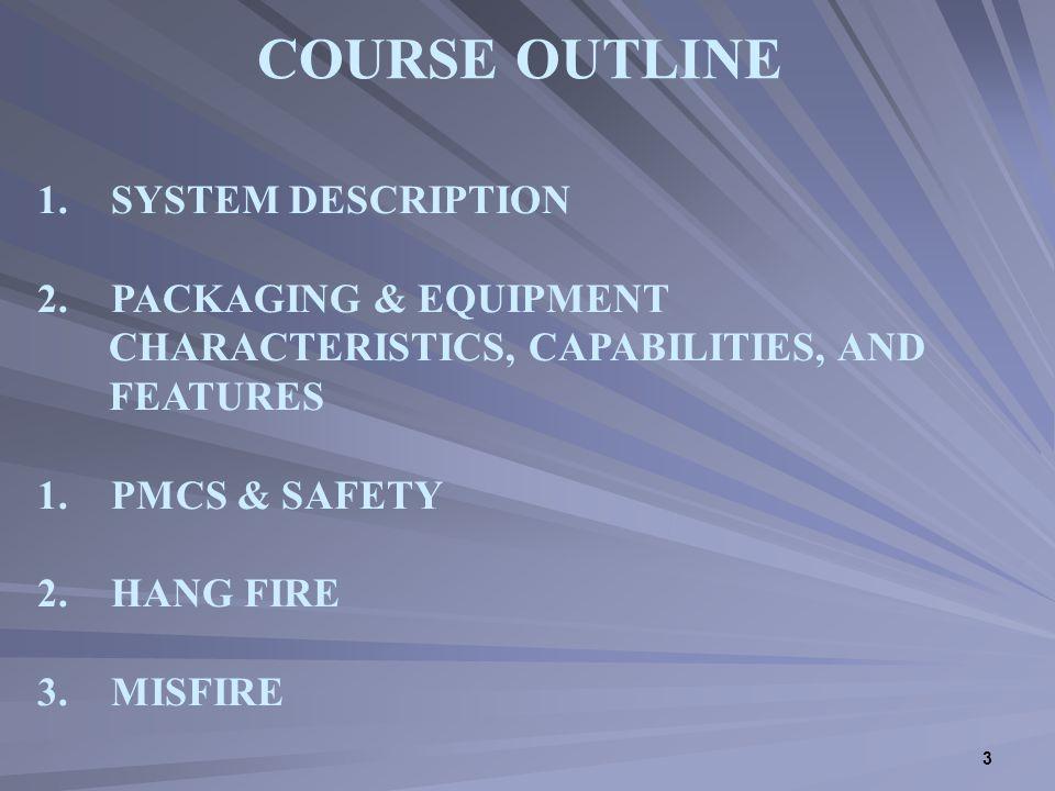 3 COURSE OUTLINE 1. SYSTEM DESCRIPTION 2.