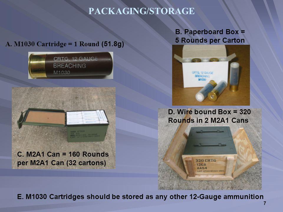 7 A. M1030 Cartridge = 1 Round (51.8g) PACKAGING/STORAGE C.