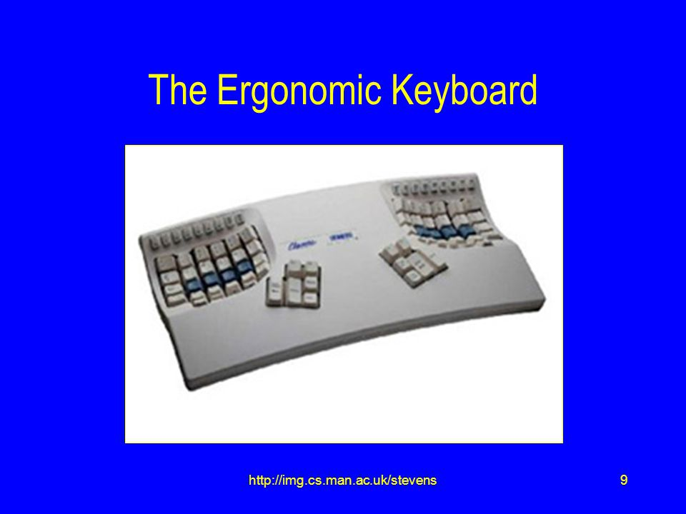9http://img.cs.man.ac.uk/stevens The Ergonomic Keyboard