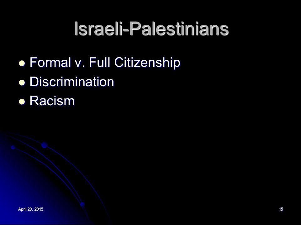 Israeli-Palestinians Formal v. Full Citizenship Formal v.