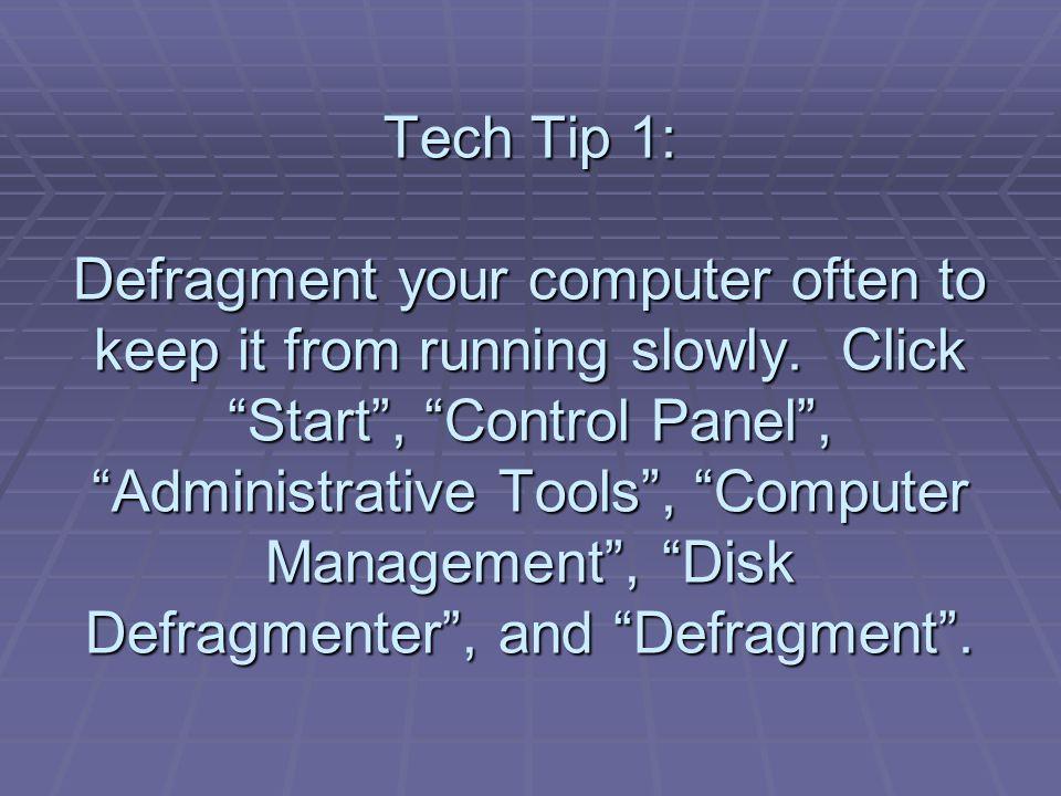 Tech Tip 22: Do NOT vacuum your computer.