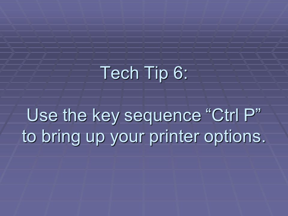 Tech Tip 17: When browsing the Internet, use the key sequence Ctrl + to increase your screen size.