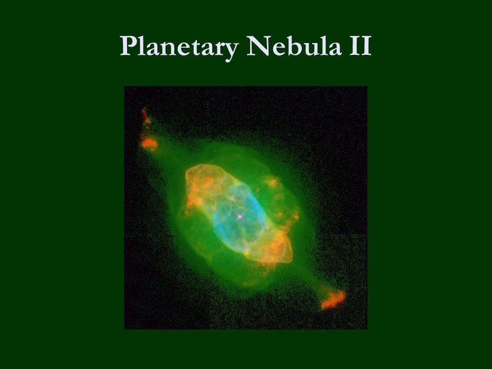 Planetary Nebula II