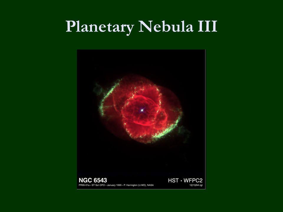 Planetary Nebula III