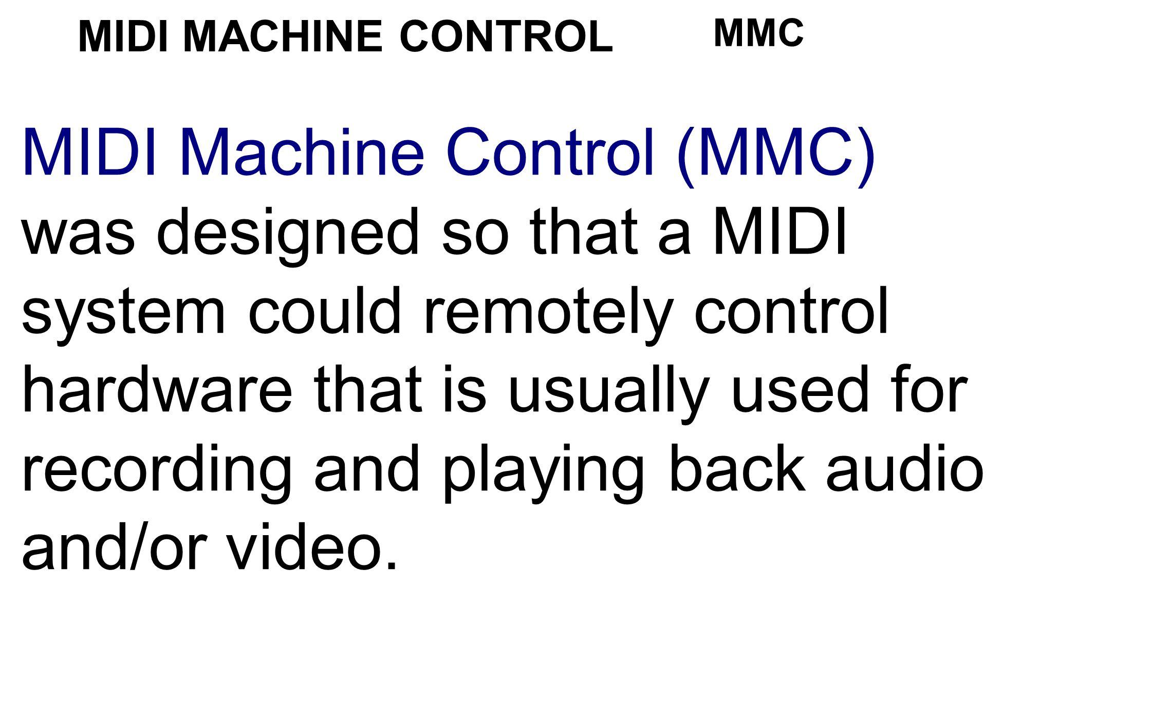 MIDI MACHINE CONTROL MMC