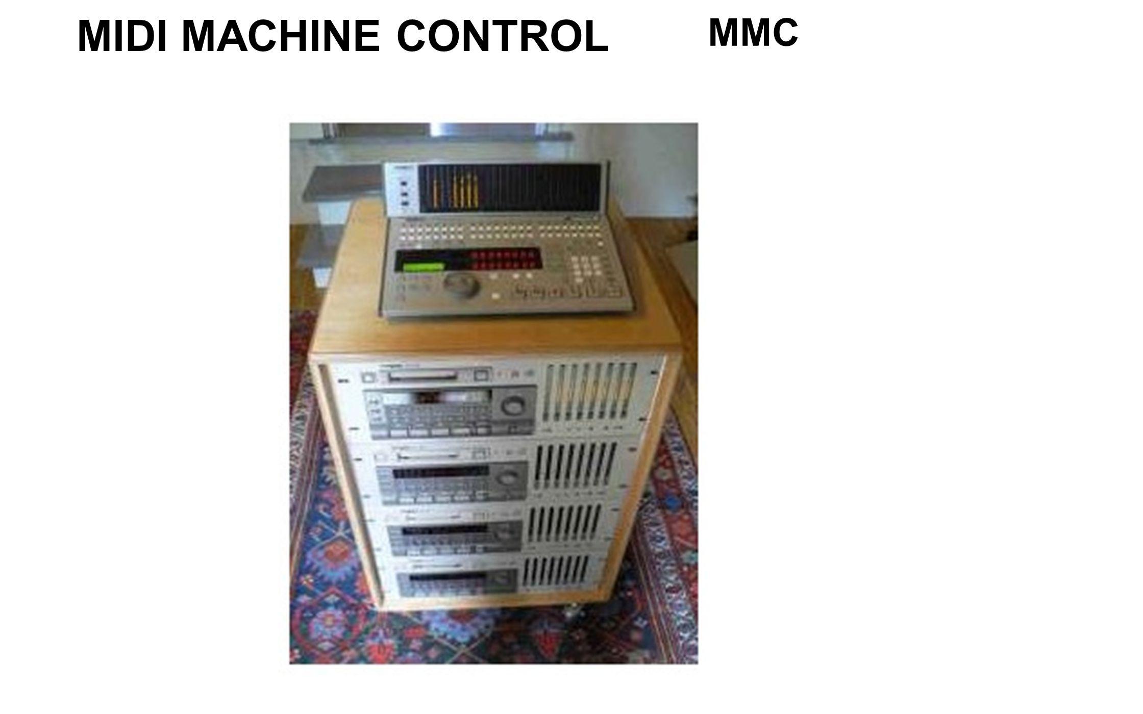 MIDI MACHINE CONTROL MMC A sequencer program can start, stop, fast forward, etc.