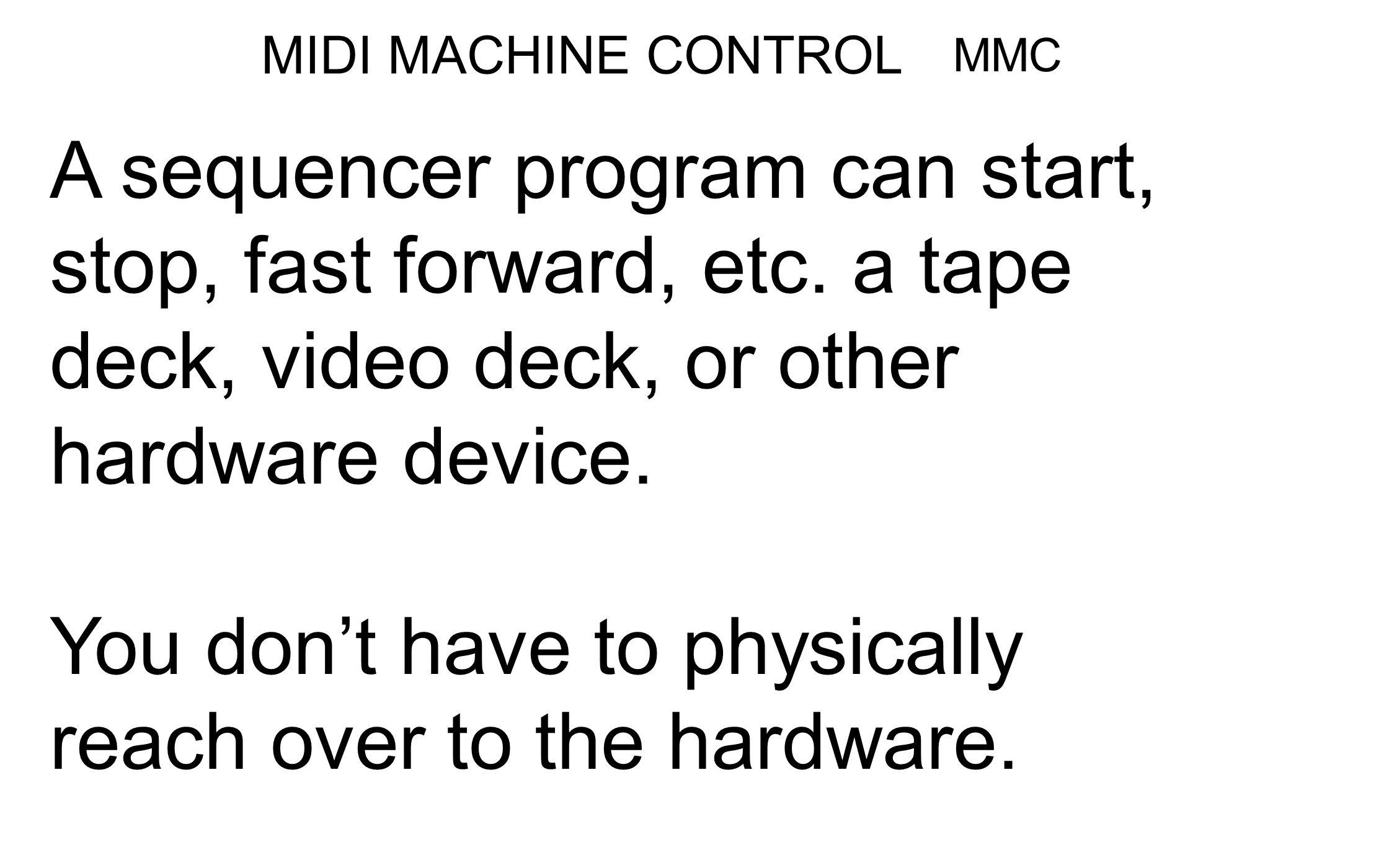 MIDI MACHINE CONTROL MMC https://www.youtube.com/watch?v=I-WoL7LzeRE
