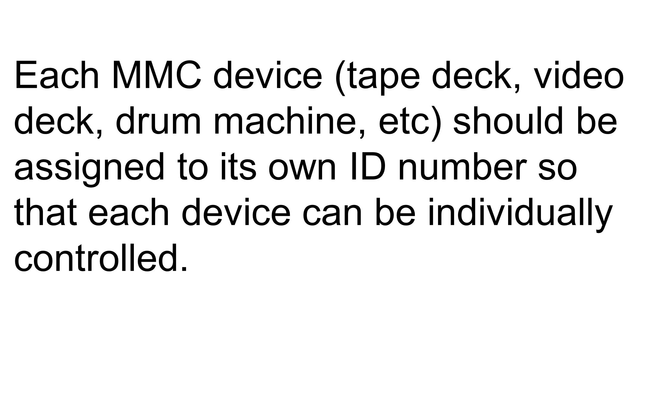 The sequencer can also have an ID so that a tape deck can control the record/playback of the sequencer.