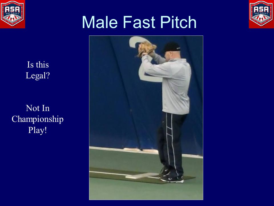 Male Fast Pitch Is this Legal Not In Championship Play!