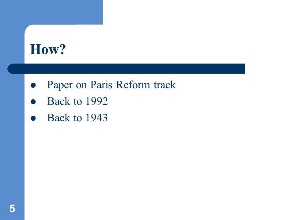 5 How Paper on Paris Reform track Back to 1992 Back to 1943