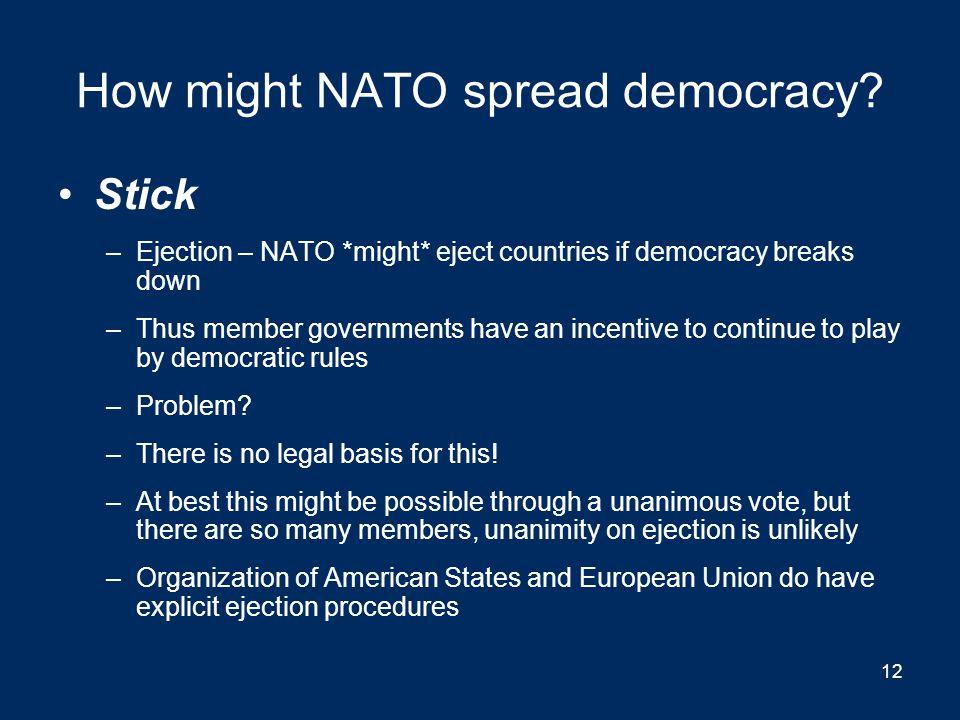 How might NATO spread democracy.