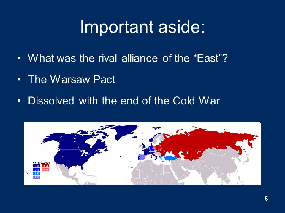Important aside: What was the rival alliance of the East .