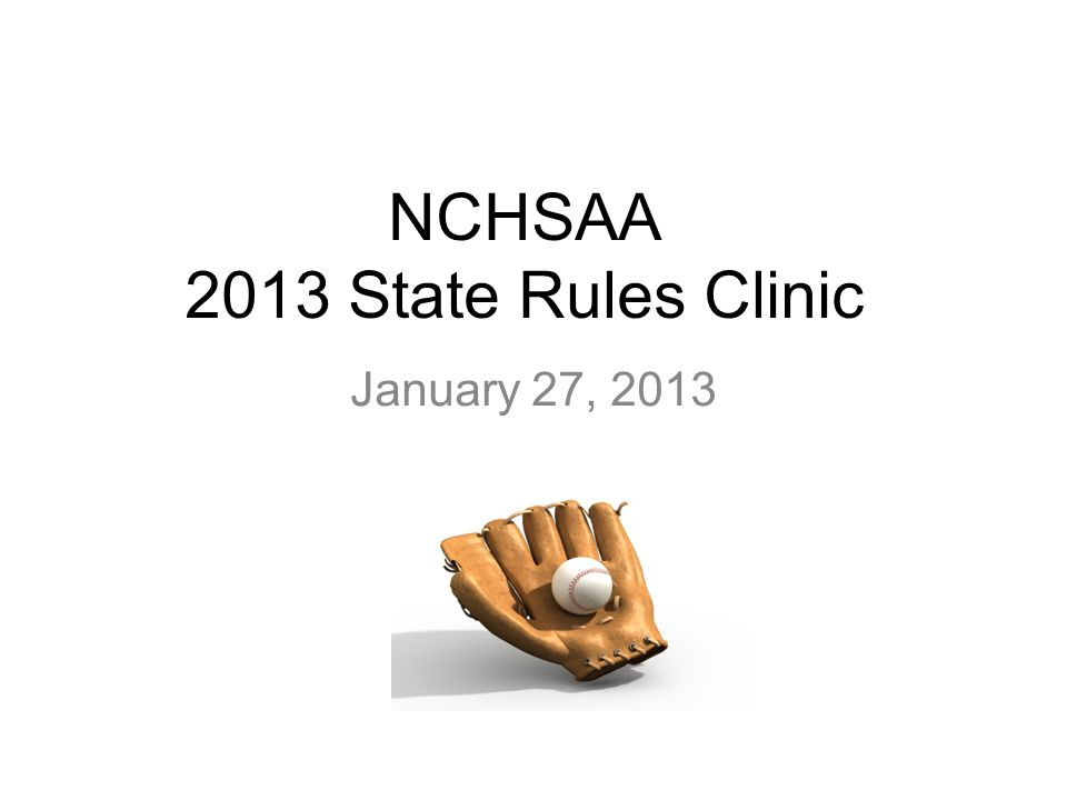 NCHSAA 2013 State Rules Clinic January 27, 2013