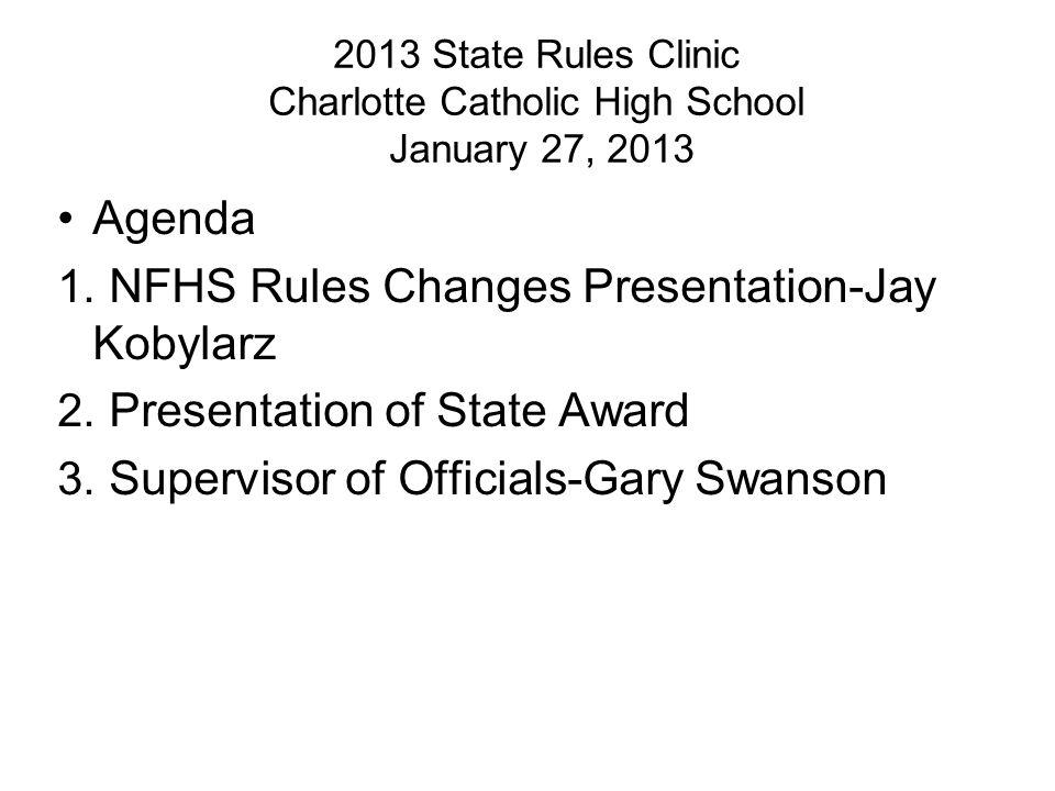 2013 State Rules Clinic Charlotte Catholic High School January 27, 2013 Agenda 1.