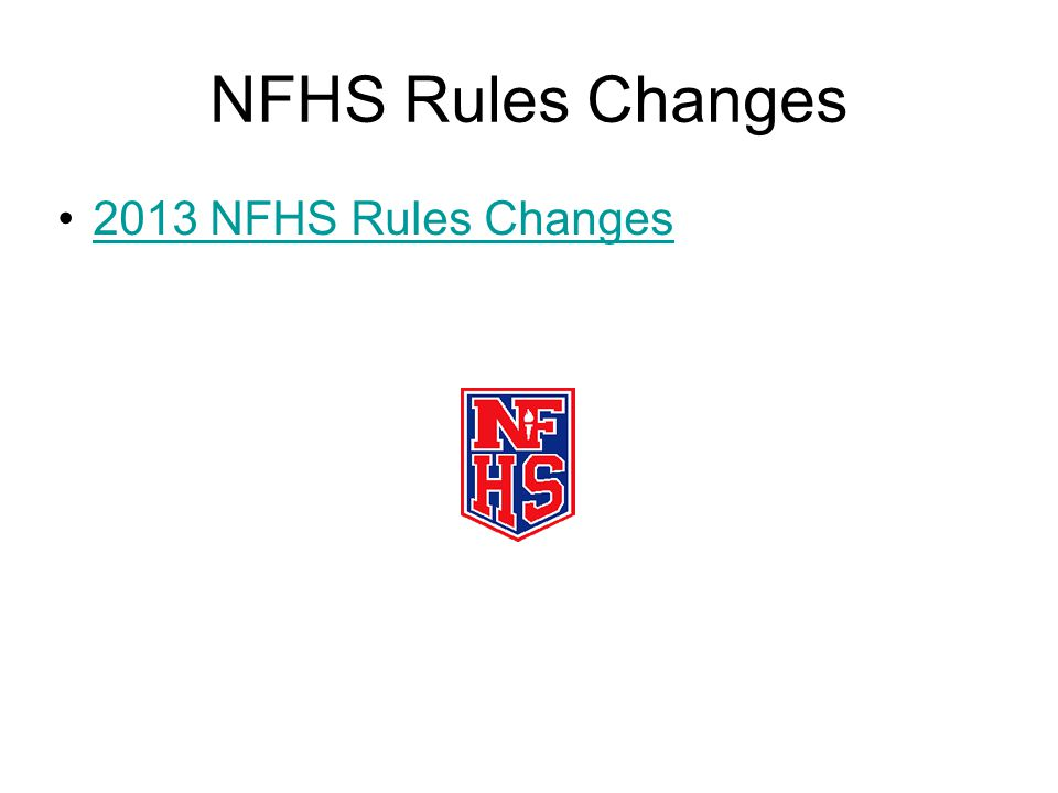 NFHS Rules Changes 2013 NFHS Rules Changes