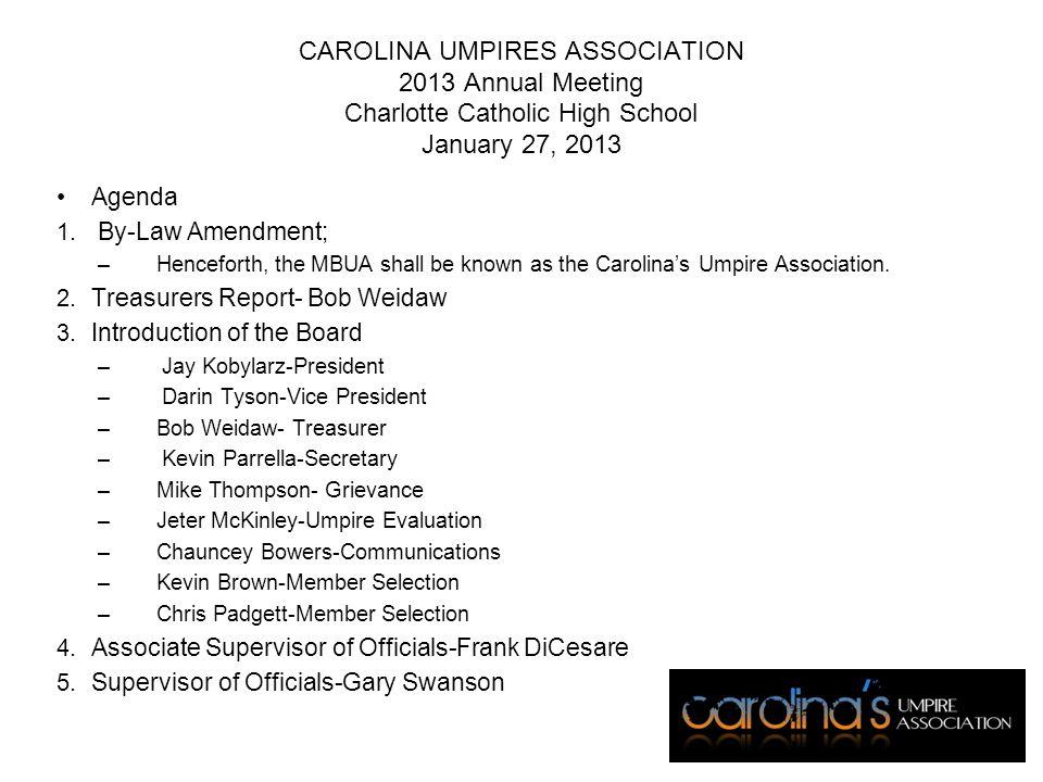 CAROLINA UMPIRES ASSOCIATION 2013 Annual Meeting Charlotte Catholic High School January 27, 2013 Agenda 1.