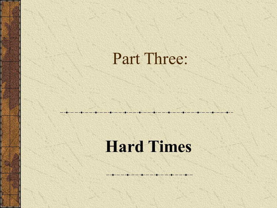 Part Three: Hard Times
