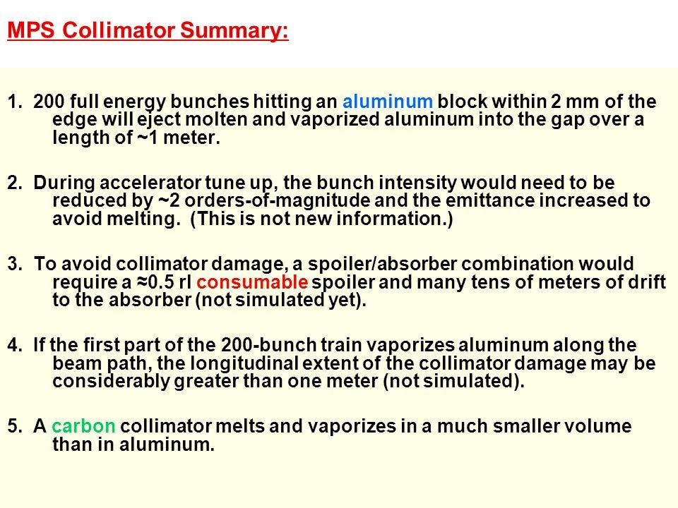 MPS Collimator Summary: 1.