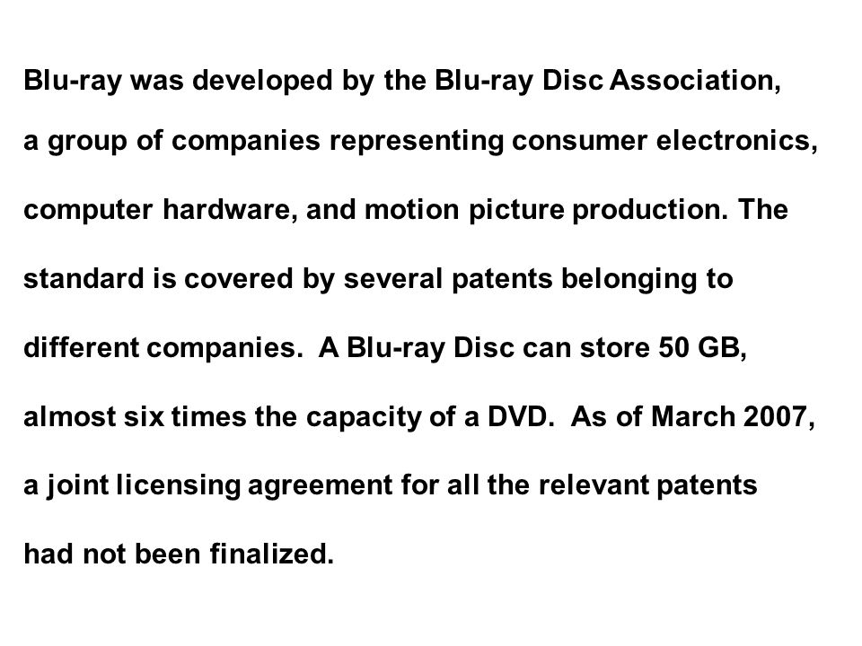 Blu-ray was developed by the Blu-ray Disc Association, a group of companies representing consumer electronics, computer hardware, and motion picture production.