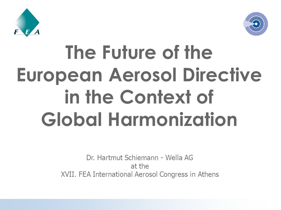 The Future of the European Aerosol Directive in the Context of Global Harmonization Dr.