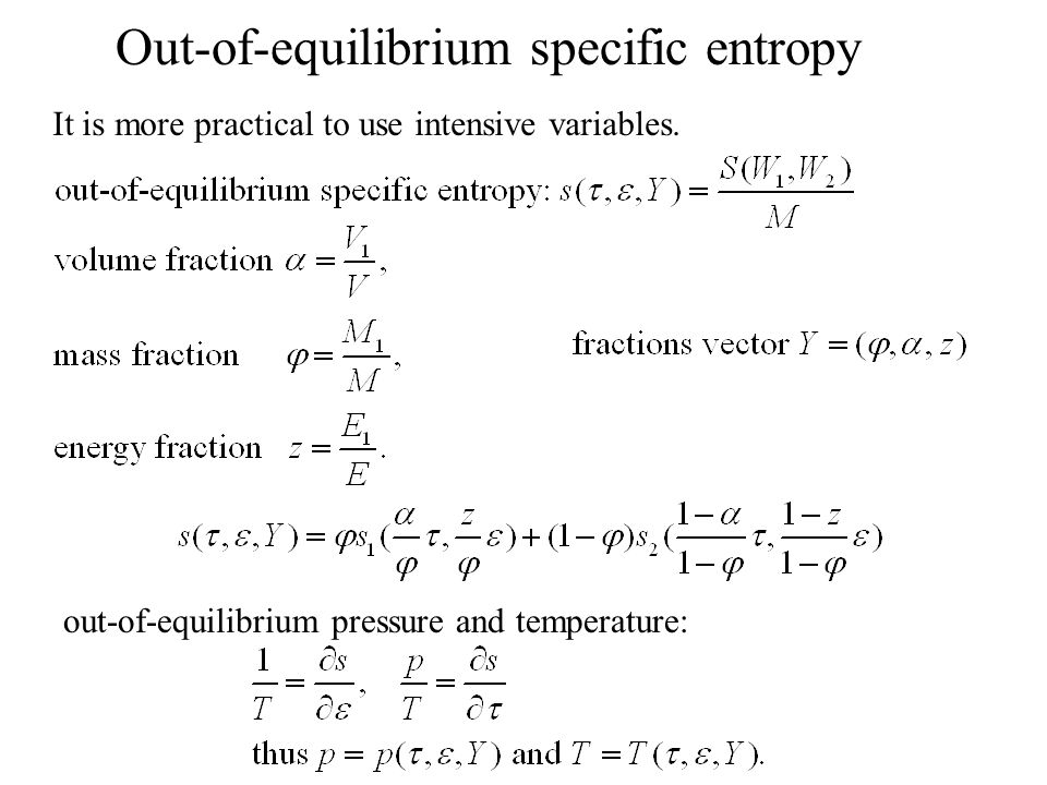 out-of-equilibrium pressure and temperature: It is more practical to use intensive variables.