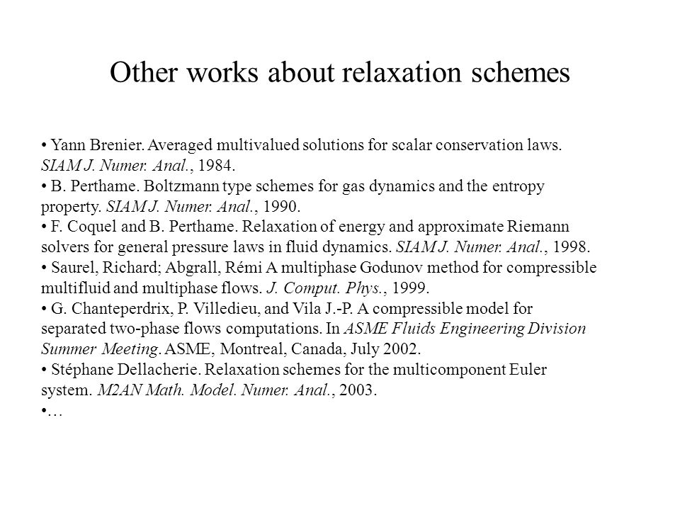 Other works about relaxation schemes Yann Brenier.