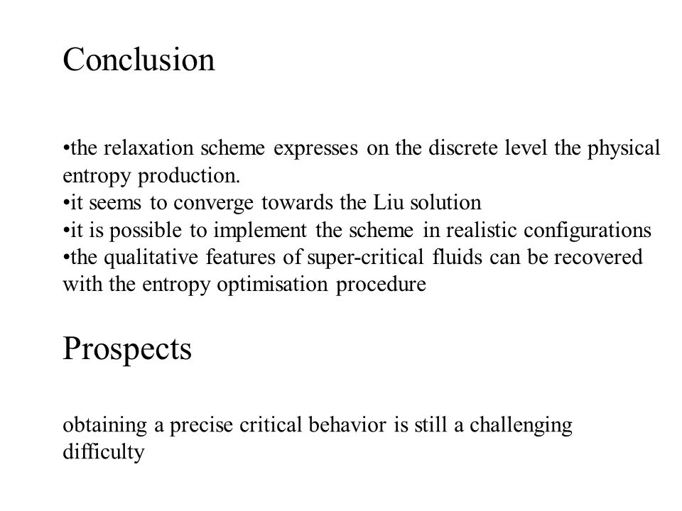 Conclusion the relaxation scheme expresses on the discrete level the physical entropy production.