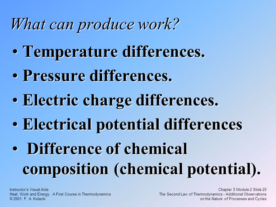 Instructor's Visual Aids Heat, Work and Energy. A First Course in Thermodynamics © 2001, F. A. Kulacki Chapter 5 Module 2 Slide 25 The Second Law of T