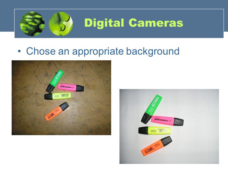 Digital Cameras Chose an appropriate background