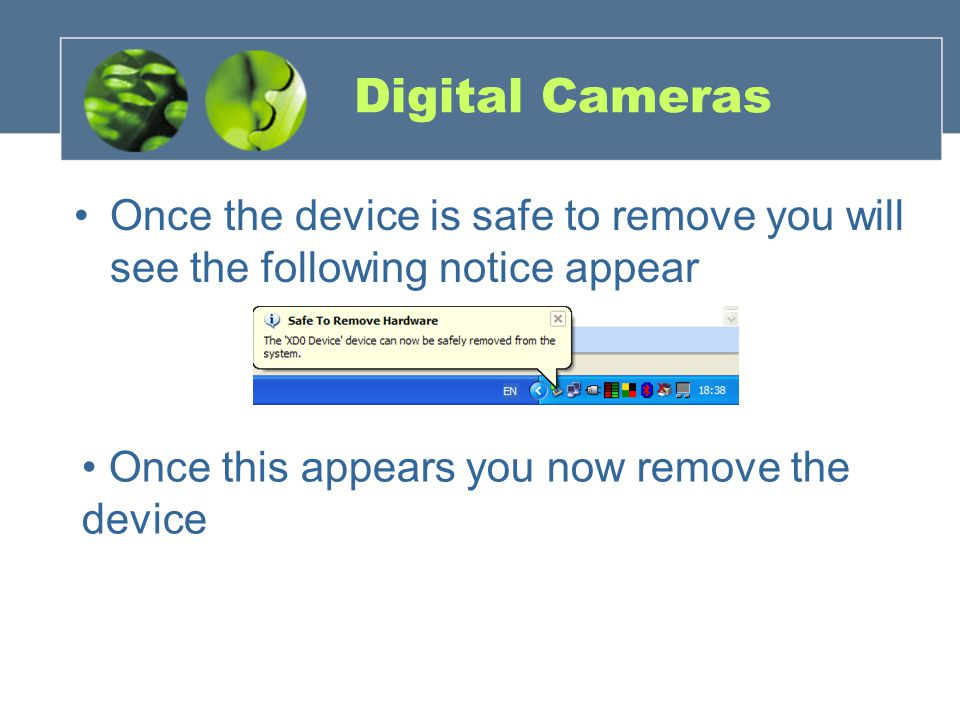 Once the device is safe to remove you will see the following notice appear Once this appears you now remove the device
