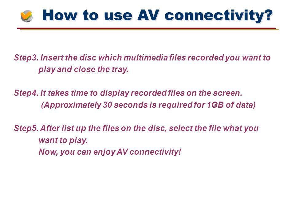 How to use AV connectivity. Step3.