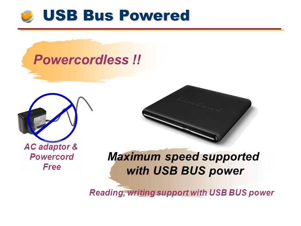 USB Bus Powered Powercordless !.