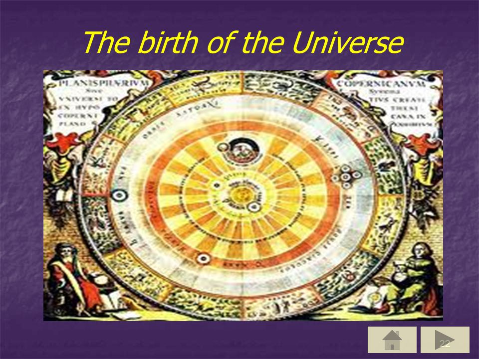 22 The birth of the Universe