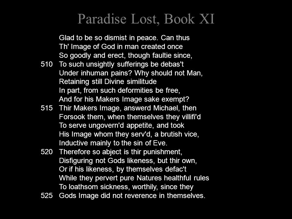Paradise Lost, Book XI Glad to be so dismist in peace.