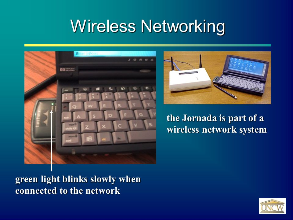 Wireless Networking green light blinks slowly when connected to the network the Jornada is part of a wireless network system