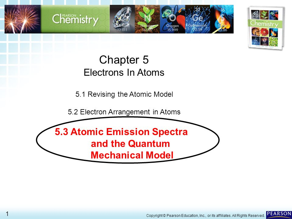 5.3 Atomic Emission Spectra and the Quantum Mechanical Model 2 > Copyright © Pearson Education, Inc., or its affiliates.