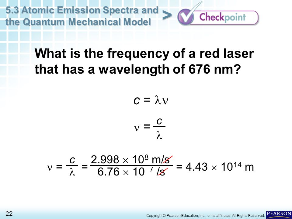 5.3 Atomic Emission Spectra and the Quantum Mechanical Model 22 > Copyright © Pearson Education, Inc., or its affiliates. All Rights Reserved. What is