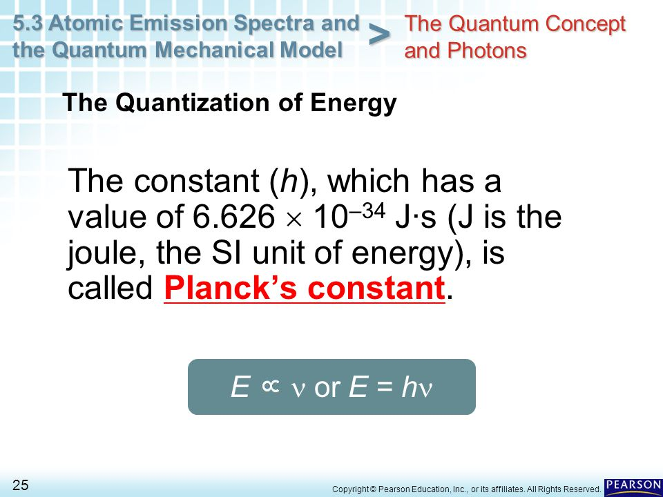 5.3 Atomic Emission Spectra and the Quantum Mechanical Model 25 > Copyright © Pearson Education, Inc., or its affiliates. All Rights Reserved. The con