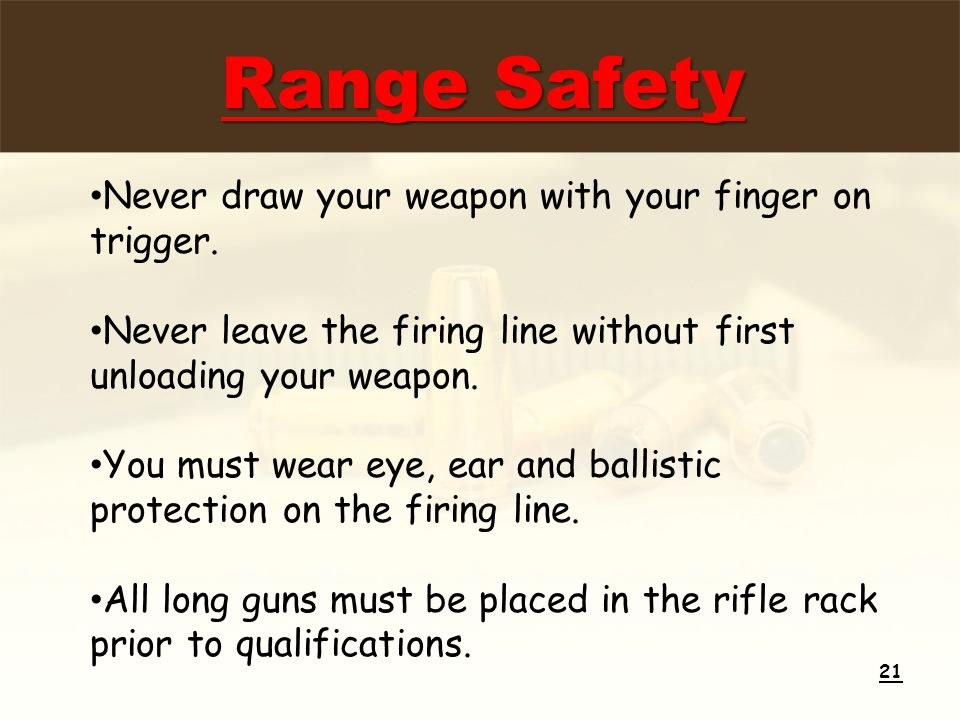 Never draw your weapon with your finger on trigger.