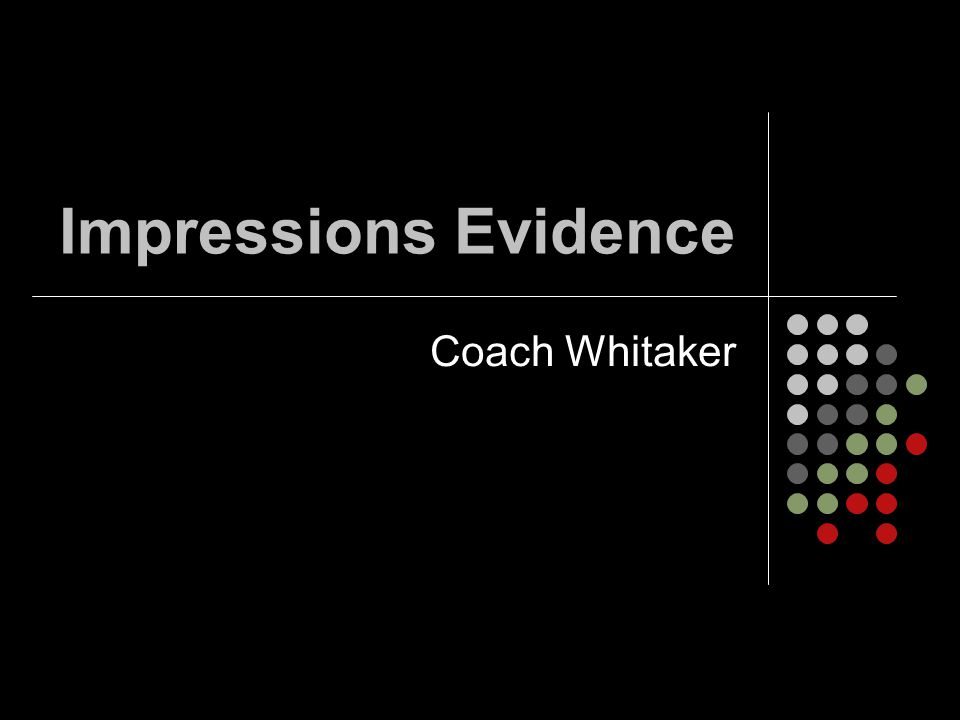 Impressions Evidence Coach Whitaker