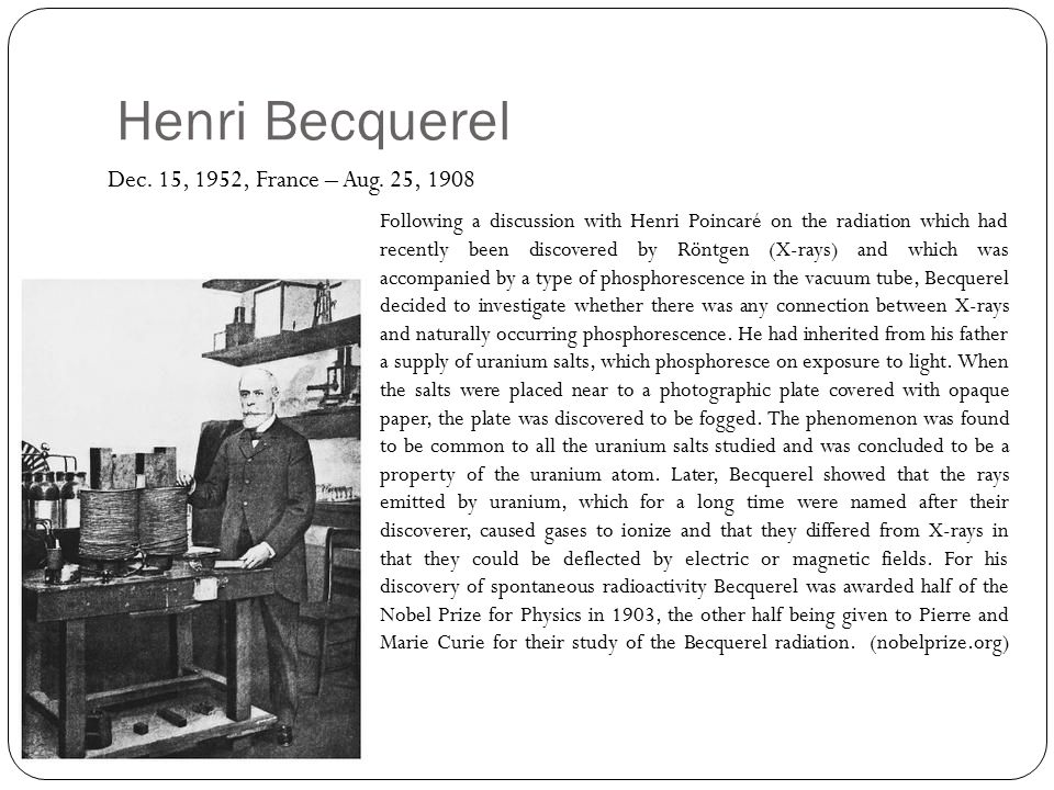 Henri Becquerel Dec. 15, 1952, France – Aug.