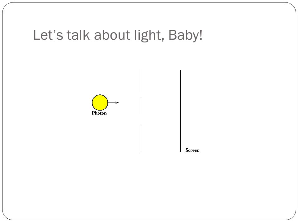 Let's talk about light, Baby!