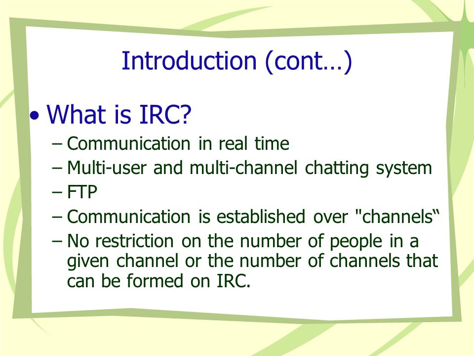 Introduction (cont…) What is IRC.