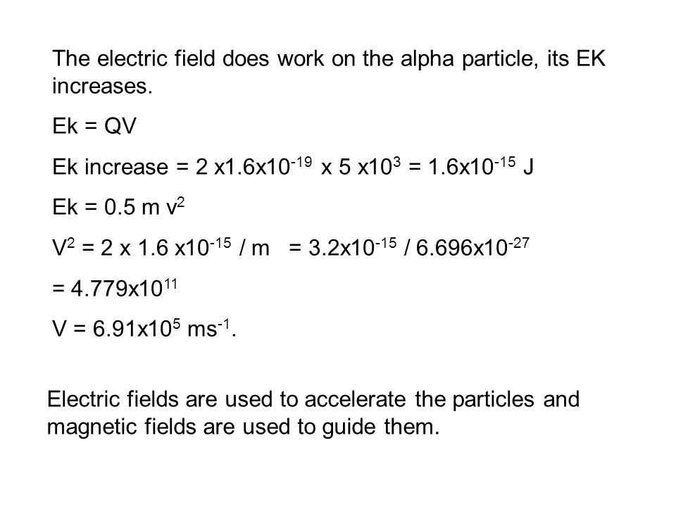 The electric field does work on the alpha particle, its EK increases.