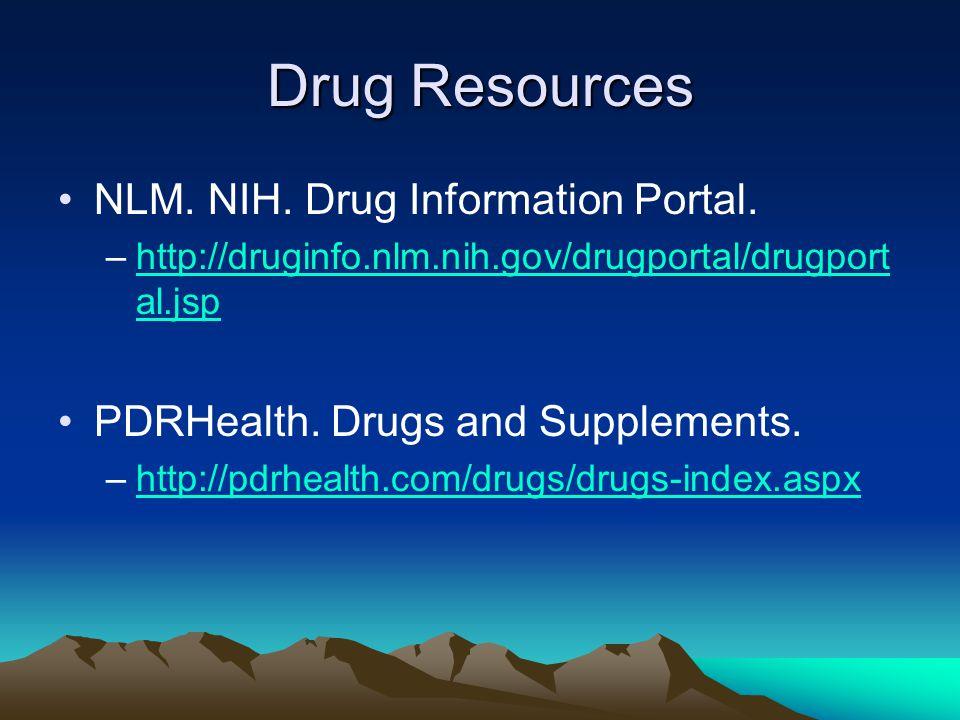 Drug Resources NLM. NIH. Drug Information Portal.