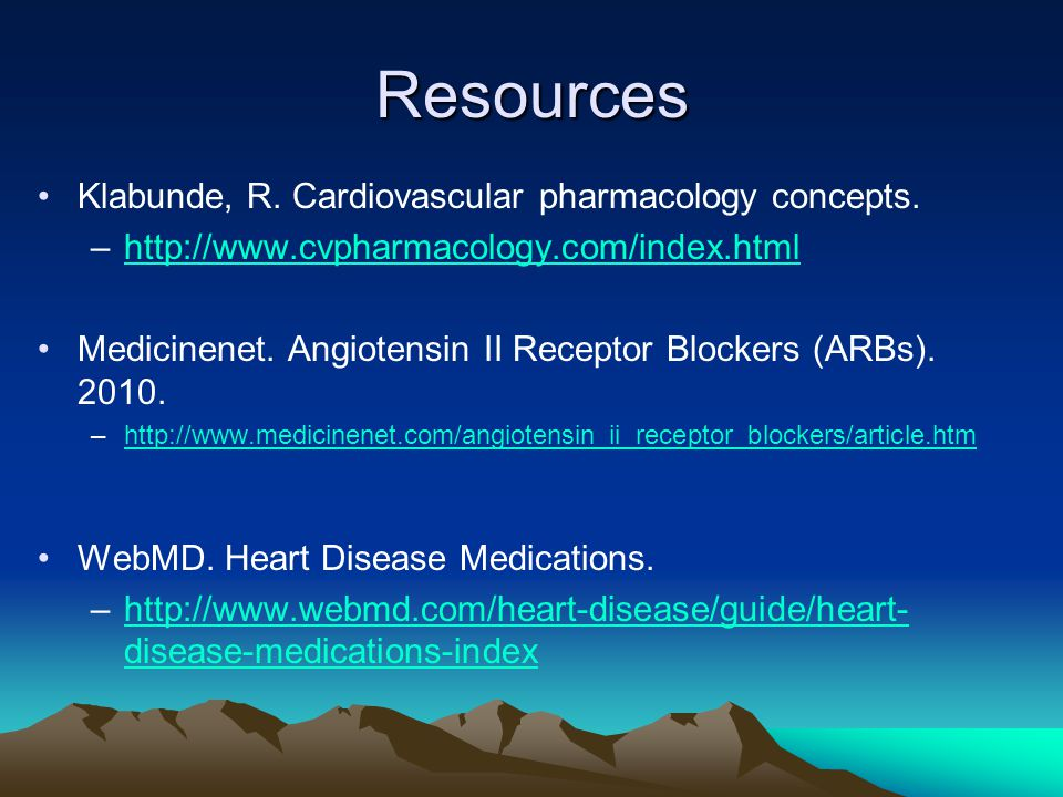 Resources Klabunde, R. Cardiovascular pharmacology concepts. –http://www.cvpharmacology.com/index.htmlhttp://www.cvpharmacology.com/index.html Medicin