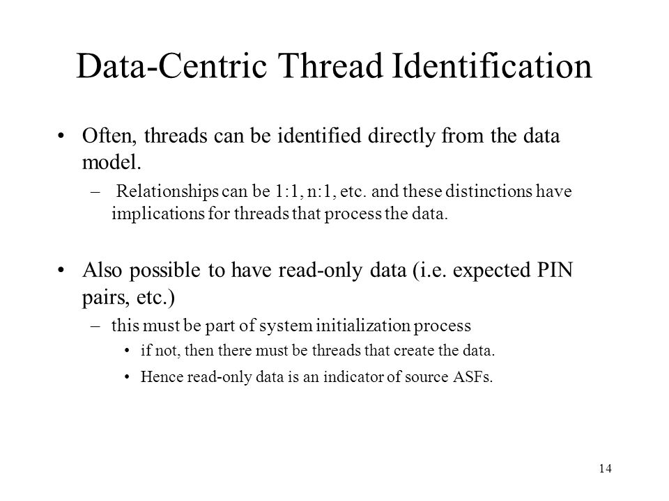 14 Often, threads can be identified directly from the data model.